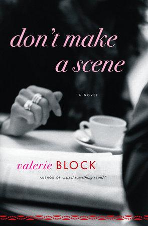 Don't Make a Scene by Valerie Block