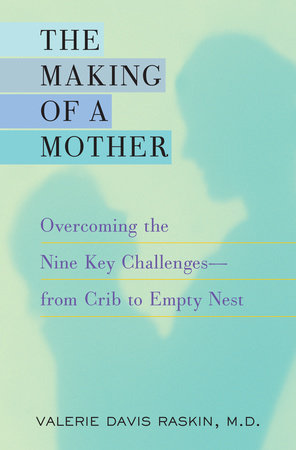 The Making of a Mother by Valerie Davis Raskin