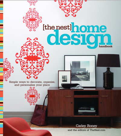 The Nest Home Design Handbook by Carley Roney
