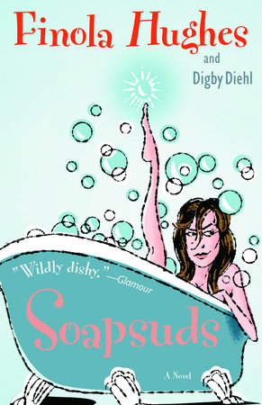 Soapsuds by Finola Hughes and Digby Diehl