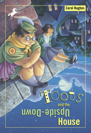 Toots and the Upside-Down House by Carol Hughes
