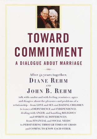 Toward Commitment by Diane Rehm and John Rehm