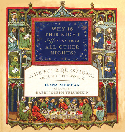 Why Is This Night Different from All Other Nights? by Ilana Kurshan