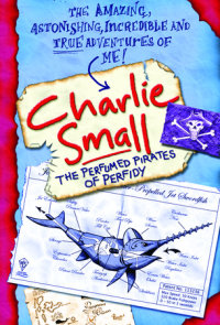 Charlie Small 2: Perfumed Pirates of Perfidy