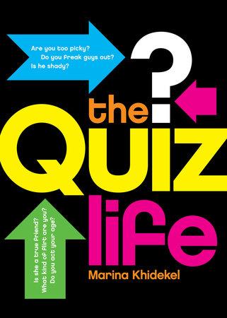 The Quiz Life by Marina Khidekel