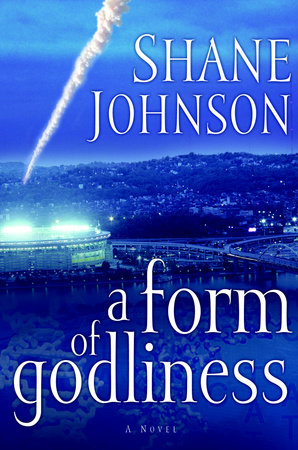 A Form of Godliness by Shane Johnson