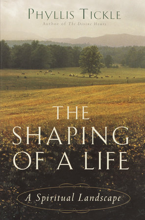 The Shaping of a Life by Phyllis Tickle