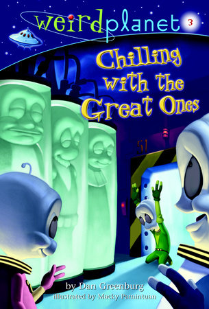 Weird Planet #3: Chilling with the Great Ones by Dan Greenburg