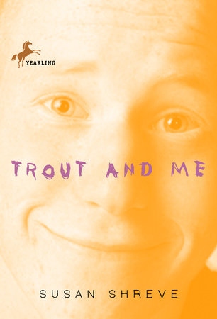 Trout and Me by Susan Shreve