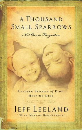 A Thousand Small Sparrows by Jeff Leeland and Marcus Brotherton