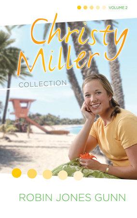 Christy Miller Collection, Vol 2 by Robin Jones Gunn