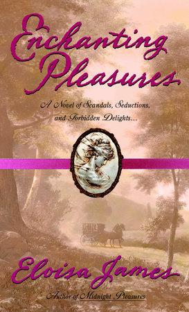 Enchanting Pleasures by Eloisa James