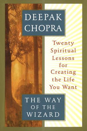 The Way of the Wizard by Deepak Chopra, M.D.