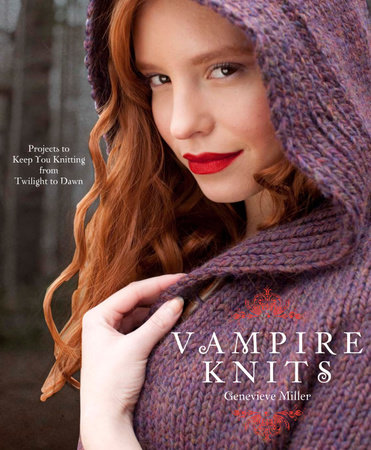 Vampire Knits by Genevieve Miller