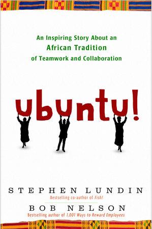Ubuntu! by Bob Nelson and Stephen Lundin