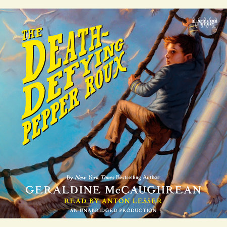 The Death-Defying Pepper Roux by Geraldine McCaughrean