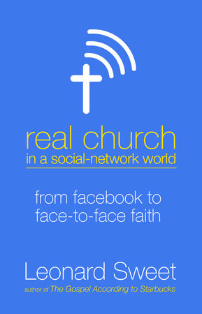 Real Church in a Social Network World by Leonard Sweet