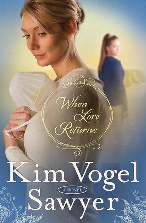 When Love Returns by Kim Vogel Sawyer