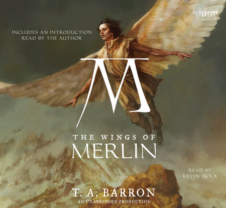 The Wings of Merlin by T.A. Barron