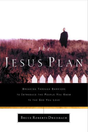 The Jesus Plan by Bruce Dreisbach