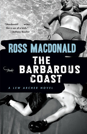 The Barbarous Coast by Ross Macdonald