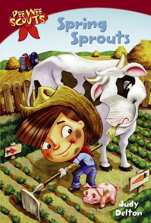 Pee Wee Scouts: Spring Sprouts by Judy Delton