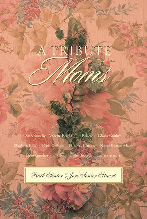 A Tribute to Moms by Ruth Senter and Jori Senter Stuart
