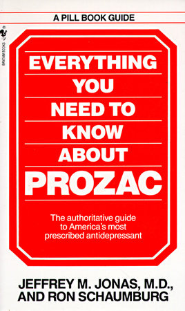 Everything You Need to Know About Prozac by Jeffrey M. Jonas and Ron Schaumburg