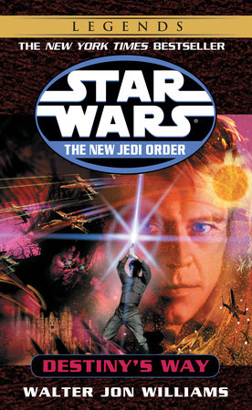 Destiny's Way: Star Wars Legends by Walter Jon Williams