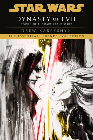 Dynasty of Evil: Star Wars Legends (Darth Bane) by Drew Karpyshyn