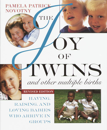 The Joy of Twins and Other Multiple Births by Pamela Patrick Novotny