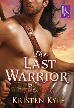 The Last Warrior by Kristen Kyle