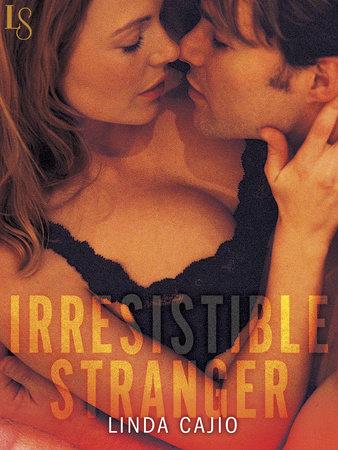 Irresistible Stranger by Linda Cajio