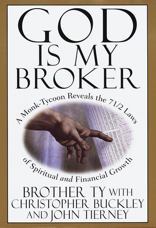 God Is My Broker by Christopher Buckley and John Tierney