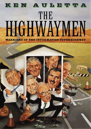 The Highwaymen by Ken Auletta