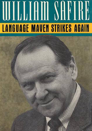 Language Maven Strikes Again by William Safire
