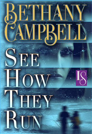 See How They Run by Bethany Campbell