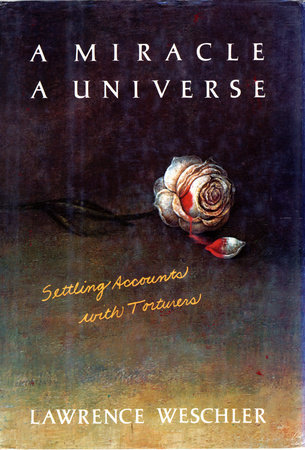 A Miracle, a Universe by Lawrence Weschler