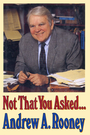 Not That You Asked... by Andy Rooney