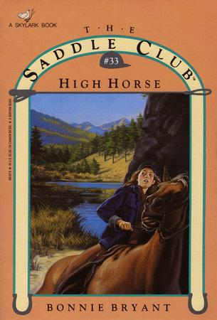 HIGH HORSE by Bonnie Bryant