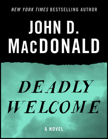 Deadly Welcome by John D. MacDonald