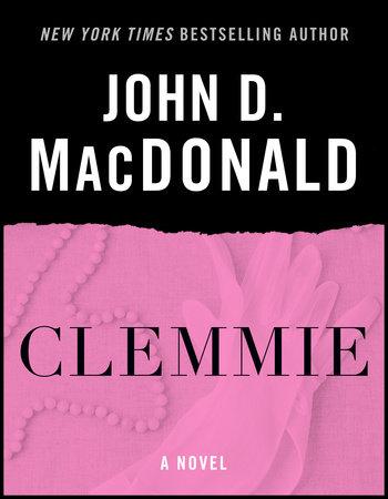 Clemmie by John D. MacDonald