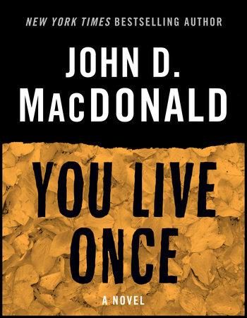 You Live Once by John D. MacDonald