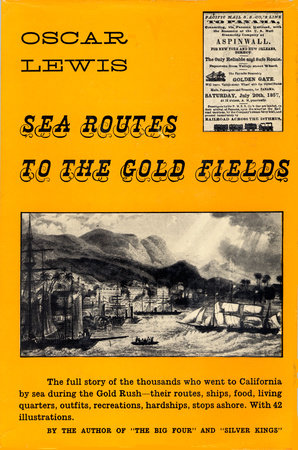 Sea Routes to the Gold Fields by Oscar Lewis