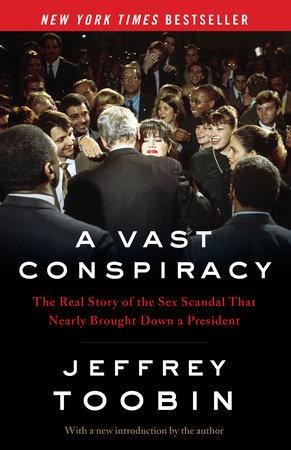 A Vast Conspiracy by Jeffrey Toobin