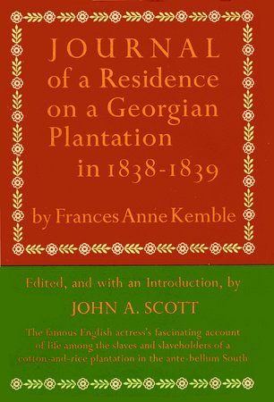 Journal of a Residence on a Georgian Plantation in 1838-1839 by Frances Anne Kemble