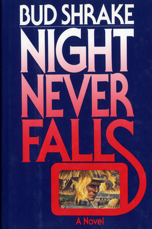 Night Never Falls by Edwin Shrake