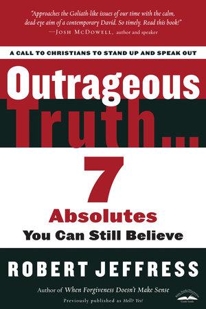 Outrageous Truth... by Robert Jeffress