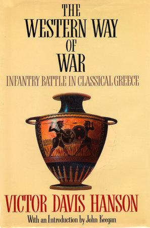 The Western Way of War by Victor Davis Hanson