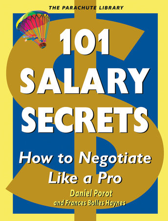 101 Salary Secrets by Daniel Porot and Frances Bolles Haynes